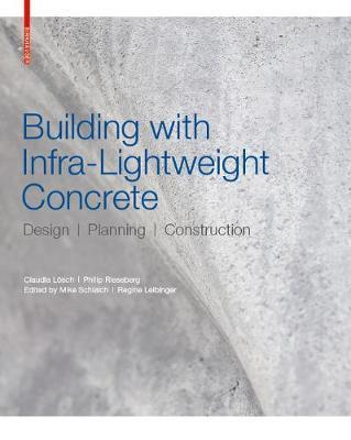 Building with Infra-Lightweight Concrete - Design, Planning, Construction