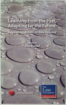 Learning From the Past, Adapting for the Future: Regulatory Reform in New Zealand