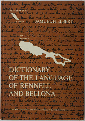 Dictionary of the Language of Rennell and Bellona Part I: Rennellese and Bellonese  to English
