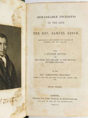 Remarkable Incidents in the Life of The  Rev. Samuel Leigh missionary to the settlers and savages of Australia and New Zealand with a succinct history of the origin and progress of the missions in those colonies