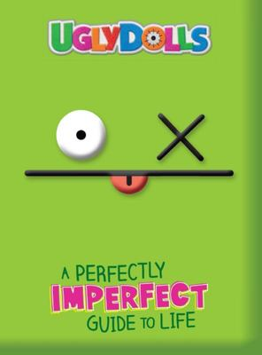 A Perfectly Imperfect Guide to Life (UglyDolls Guidebook)