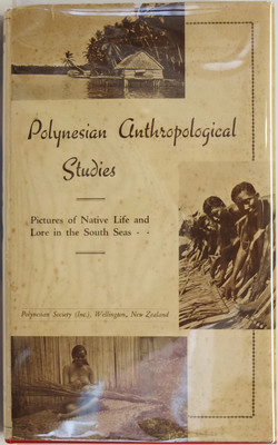 Polynesian Anthropological Studies. A collection of special articles by various authors, issued in the Polynesian Journal during 1940, the Centennial year of European and hexacentennial year of the 'Fleet' Maori Occupation of New Zealand