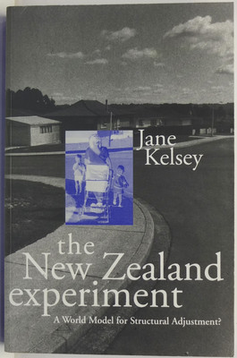 The New Zealand Experiment - A World Model for Structural Adjustment