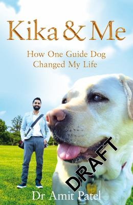 Kika and Me: How One Guide Dog Changed My Life
