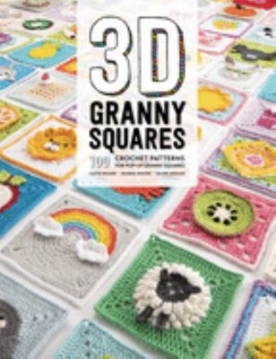 3D Granny Squares - 100 Crochet Patterns for Pop-Up Granny Squares