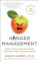 Hanger Management - Master Your Hunger and Improve Your Mood, Mind, and Relationships