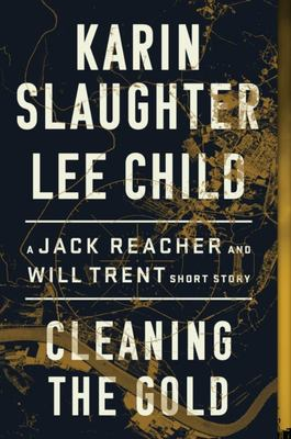 Cleaning the Gold - A Jack Reacher and Will Trent Short Story