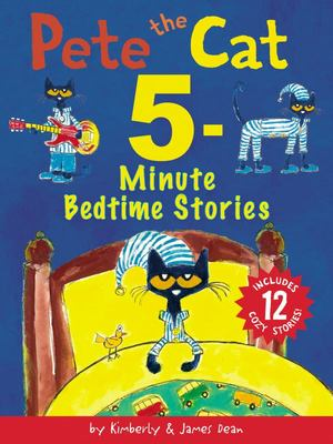 Pete the Cat: 5-Minute Bedtime Stories - Includes 12 Cozy Stories!