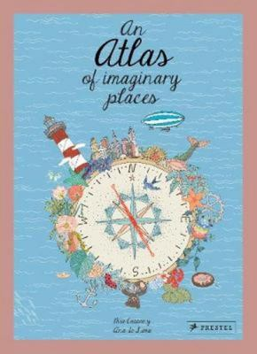 An Atlas of Imaginary Places