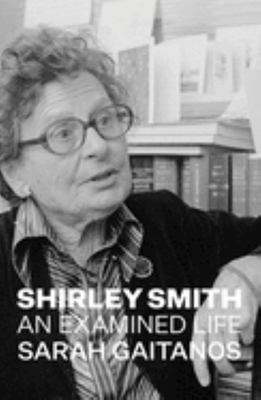 Shirley Smith: An Examined Life