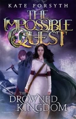 The Drowned Kingdom (The Impossible Quest #4)