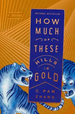 How Much of These Hills Is Gold - A Novel