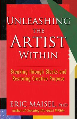 Unleashing the Artist Within - Breaking Through Blocks and Restoring Creative Purpose