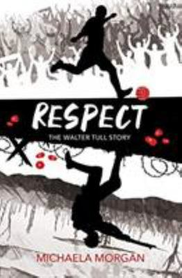 Respect: The Walter Tull Story (Dyslexia Friendly)