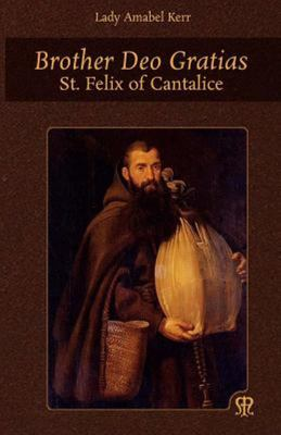 Brother Deo Gratias - St. Felix of Cantalice