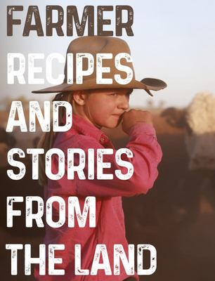 Farmer: Recipes and Stories from the Land