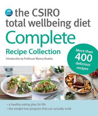 CSIRO Total Wellbeing Diet: Complete Recipe Collection