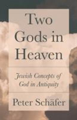 Two Gods in Heaven - Jewish Concepts of God in Antiquity