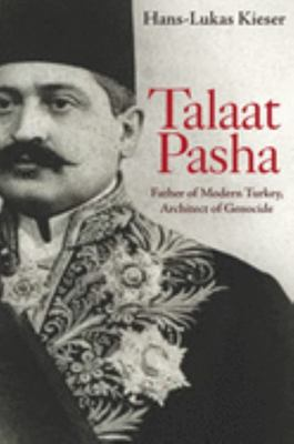 Talaat Pasha - Father of Modern Turkey, Architect of Genocide