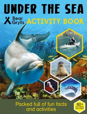 Bear Grylls Sticker Activity: Under the Sea