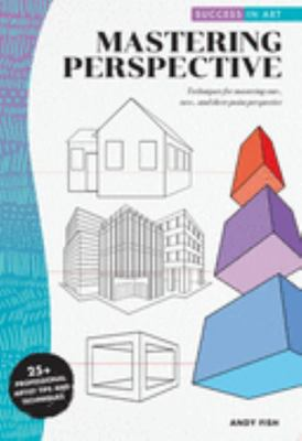 Success in Art: Mastering Perspective - Techniques for Mastering One-, Two-, and Three-Point Perspective in Pencil