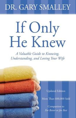 If Only He Knew - Understand Your Wife