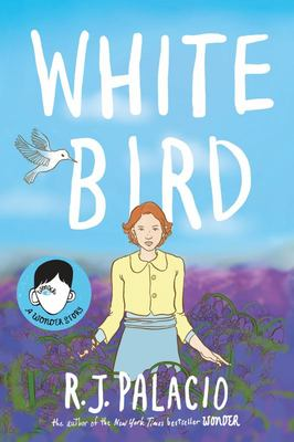 White Bird: A Wonder Story (HB)