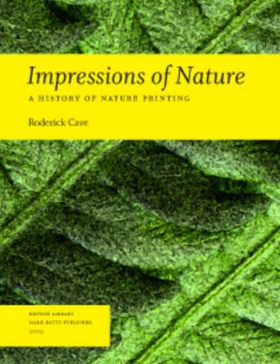 Impressions of Nature - A History of Nature Printing