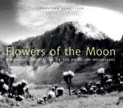 Flowers of the Moon - Afroalpine Vegetation of the Rwenzori Mountains
