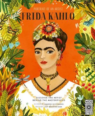 Portrait of an Artist: Frida Kahlo - Discover the Artist Behind the Masterpieces