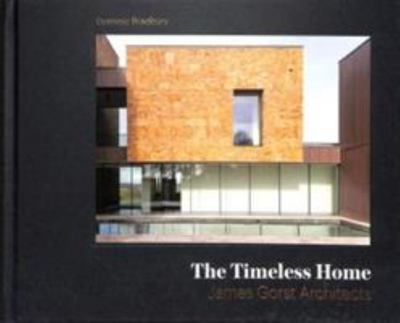 The Timeless Home - Houses and Interiors by James Gorst Architects