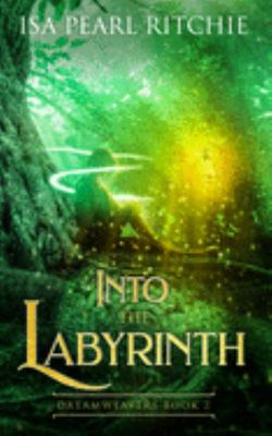 Into the Labyrinth (Dreamweavers #2)