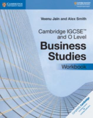Cambridge IGCSE and O Level Business Studies. Workbook 3rd Edition