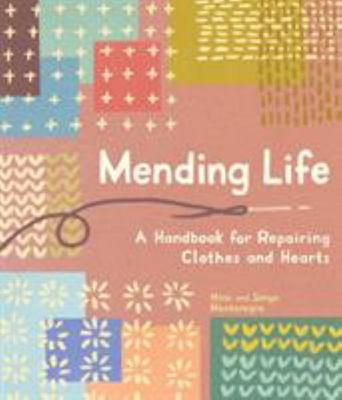 Mending Life - A Handbook for Repairing Clothes and Hearts