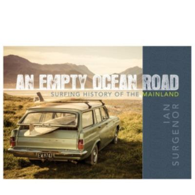 An Empty Ocean Road - Surfing History of the Mainland
