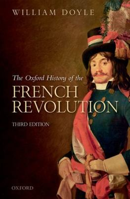 The Oxford History of the French Revolution - Third Edition