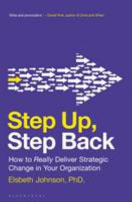 Step Back - How Successful Leaders Really Manage Effective Change
