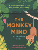 The Monkey Mind Meditation Deck - 30 Fun Ways for Kids to Chill Out, Tune in, and Open Up