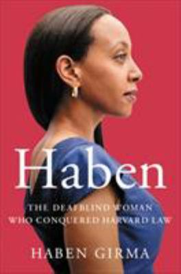 Haben - The Deafblind Woman Who Conquered Harvard Law
