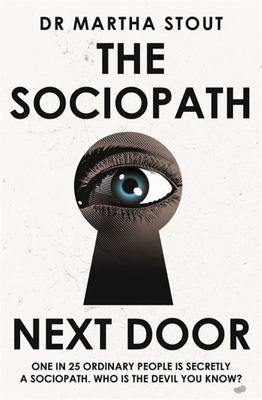 Sociopath Next Door - The Ruthless Versus the Rest of Us