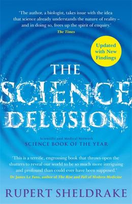 The Science Delusion - Feeling the Spirit of Enquiry