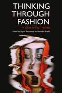 Thinking Through Fashion - A Guide to Key Theorists