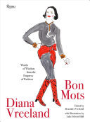 Diana Vreeland: Bon Mots - Words of Wisdom from the Empress of Fashion