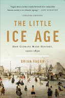 The Little Ice Age - How Climate Made History, 1300-1850