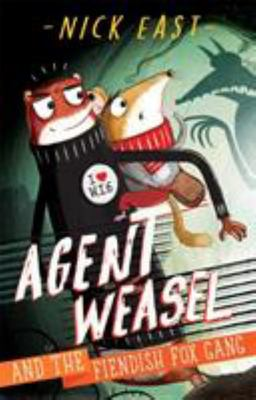 Agent Weasel and the Fiendish Fox Gang (#1)