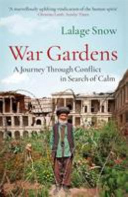 War Gardens - A Journey Through Conflict in Search of Calm