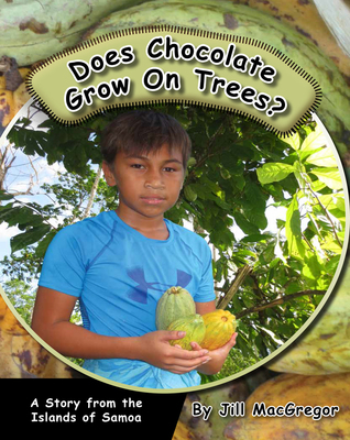 Does Chocolate Grow On Trees?: A Story from the Islands of Samoa (Children Of the Pacific)