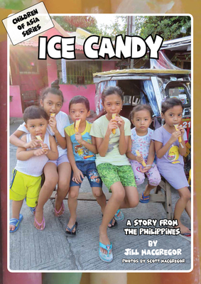 Ice CandyIce Candy: A Story from the Philippines (Children of Asia)