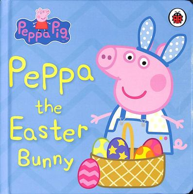 Peppa the Easter Bunny (Peppa Pig)