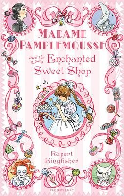 Madame Pamplemousse and the Enchanted Sweet Shop (HB #3)